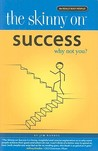 The Skinny on Success