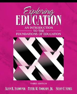 Exploring Education: An Introduction to the Foundations of Education (3rd Edition)