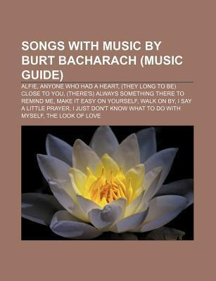Songs with Music by Burt Bacharach (Music Guide): Alfie, Anyone Who Had a Heart, (They Long to Be) Close to You