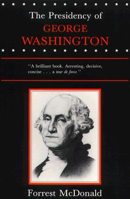 Ebook The Presidency of George Washington by Forrest McDonald DOC!