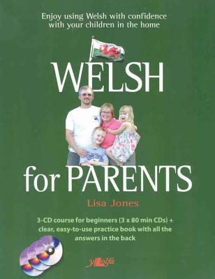 Welsh for Parents: Enjoy Using Welsh with Confidence with Your Children in the Home