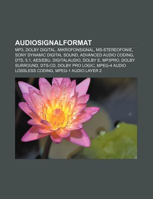 Audiosignalformat: MP3, Dolby Digital, Mikrofonsignal, MS-Stereofonie, Sony Dynamic Digital Sound, Advanced Audio Coding, Dts, 5.1, Aesebu