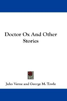 Doctor Ox and Other Stories