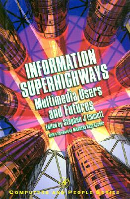 Information Superhighways: Multimedia Users and Futures