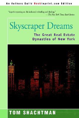 Skyscraper Dreams: The Great Real Estate Dynasties of New York