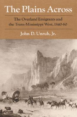 The Plains Across by John D. Unruh