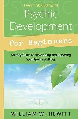 Psychic Development for Beginners: An Easy Guide to Developing & Releasing Your Psychic Abilities