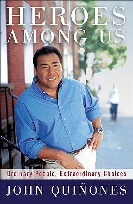 Heroes Among Us by John Quiñones