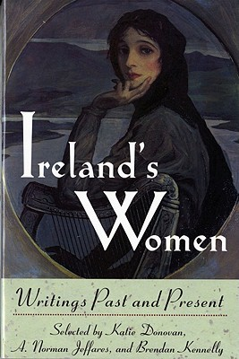 Ireland's Women: Writings Past and Present