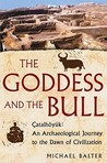 The Goddess and the Bull by Michael Balter