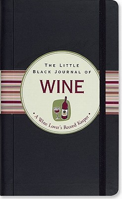 The Little Black Journal of Wine: A Wine Lover's Record Keeper