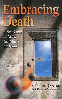 Embracing Death: A New Look at Grief, Gratitude and God