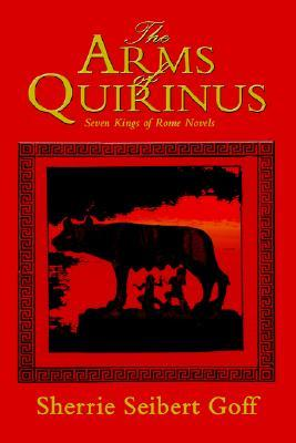 The Arms of Quirinus by Sherrie Seibert Goff