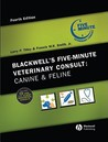 Blackwell 's Five-Minute Veterinary Consult: Canine and Feline