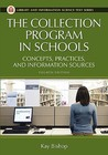 The Collection Program in Schools: Concepts, Practices, and Information Sources (Library and Information Science Text Series)