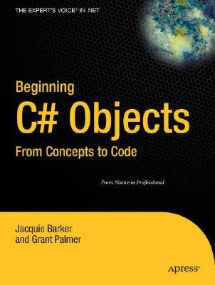 Beginning C# Objects: From Concepts to Code