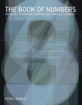 Ebook The Book of Numbers: The Secret of Numbers and How They Changed the World by Peter J. Bentley read!