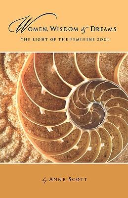 Women, Wisdom & Dreams: The Light of the Feminine Soul