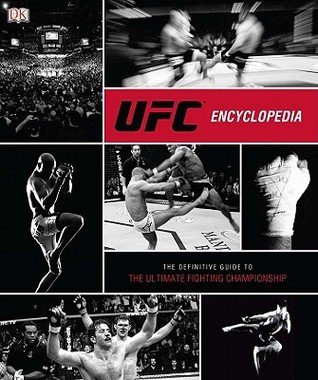 ufc-encyclopedia-the-definitive-guide-to-the-ultimate-fighting-championship