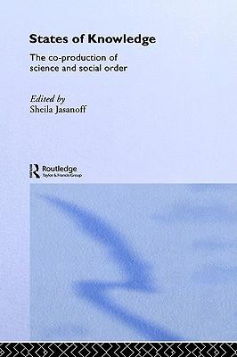 States of Knowledge by Sheila Jasanoff