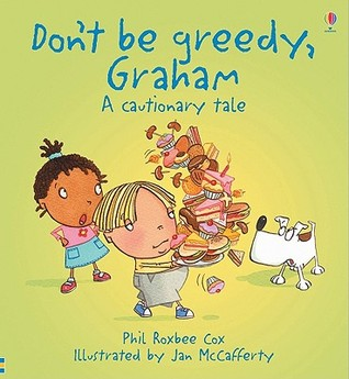 Don't Be Greedy, Graham by Phil Roxbee Cox