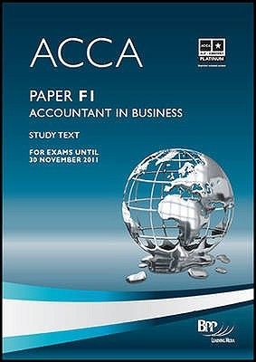Acca F1 Accountant In Business: Study Text