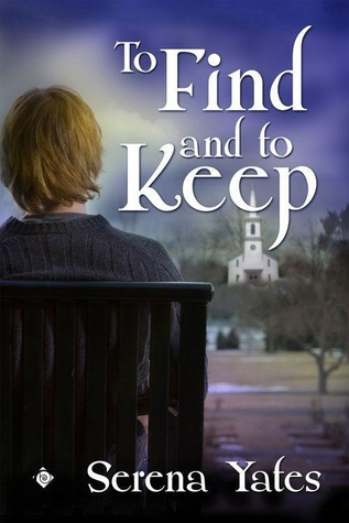 To Find and to Keep by Serena Yates