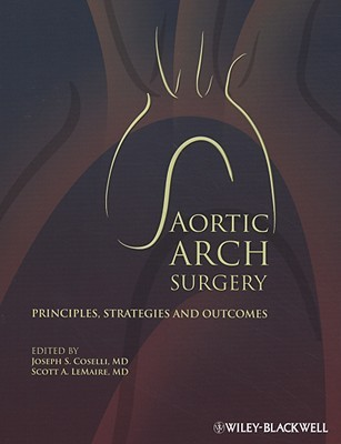Aortic Arch Surgery: Principles, Stategies and Outcomes