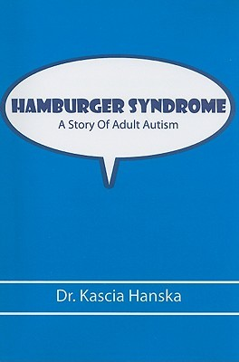 Hamburger Syndrome: A Story of Adult Autism