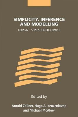 Simplicity, Inference and Modelling: Keeping It Sophisticatedly Simple
