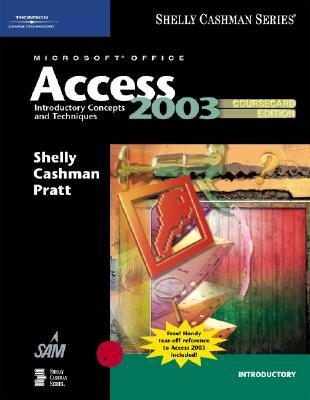 Microsoft Office Access 2003: Introductory Concepts and Techniques