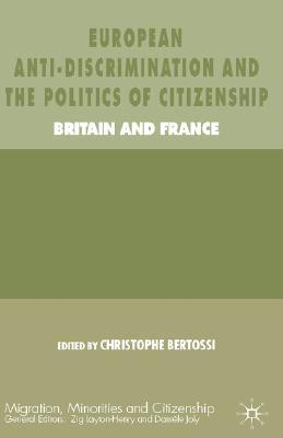 European Anti-Discrimination and the Politics of Citizenship: Britain and France
