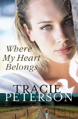 Where My Heart Belongs by Tracie Peterson