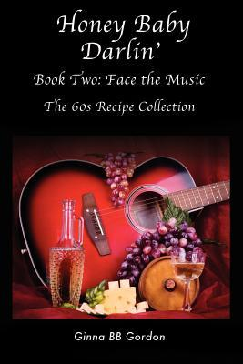 Honey Baby Darlin': Book Two - Face the Music