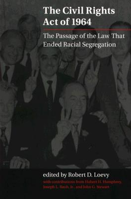 civil rights act of 1964 the passage of the law that ended racial