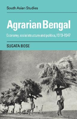 Agrarian Bengal: Economy, Social Structure and Politics, 1919-1947