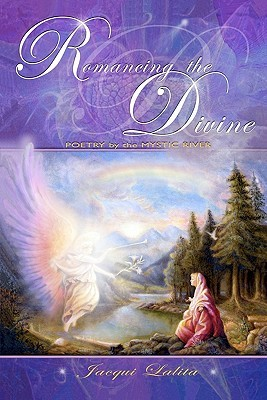 Romancing the Divine: Poetry by the Mystic River
