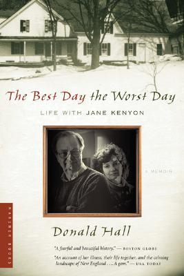 The Best Day the Worst Day by Donald Hall