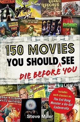 150 Movies You Should Die Before You See FB2 PDF por Steve        Miller