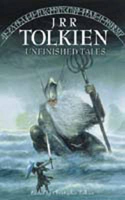 Unfinished Tales of Númenor and Middle-Earth by J.R.R. Tolkien