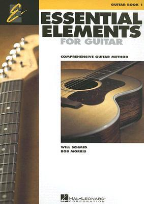 essential elements for guitar book 1 comprehensive guitar method by will schmid. Black Bedroom Furniture Sets. Home Design Ideas