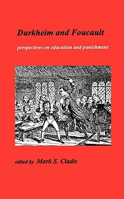 Durkheim and Foucault: Perpectives on Education and Punishment