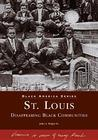 St. Louis: Disappearing Black Communities