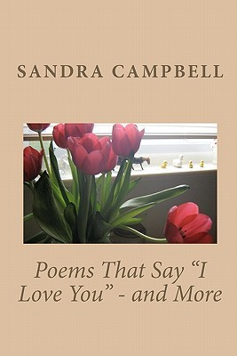 Poems That Say I Love You - And More
