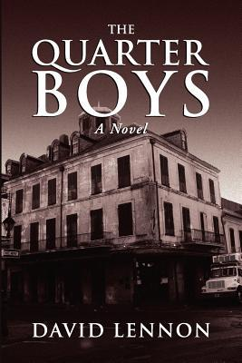 The Quarter Boys by David Lennon