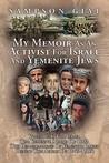 My Memoir as an Activist for Israel and Yemenite Jews