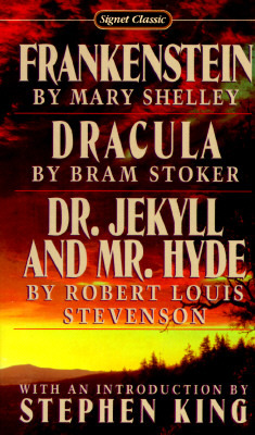 Frankenstein / Dracula / Dr Jekyll And Mr Hyde by Mary Wollstonecraft Shelley