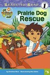 Prairie Dog Rescue (Go, Diego, Go! Ready-to-Read)