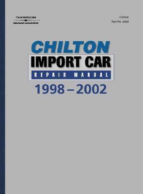Chilton S Import Car Repair Manual, 1998-2002 - Perennial Edition