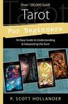 Tarot for Beginners: An Easy Guide to Understanding & Interpreting the Tarot